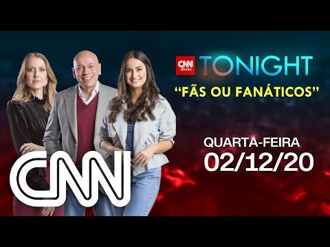 AO VIVO: CNN TONIGHT: FÃS OU FANÁTICOS  – 02/12/2020