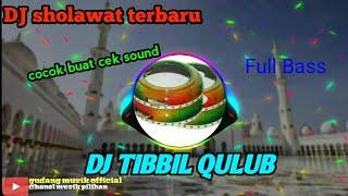Download DJ TIBBIL QULUB SHOLAWAT REMIX TERBARU | 2021 FULL BASS - Gudang musik official