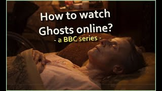 How to watch Ghosts online?