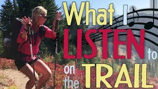 What I Listen to on the Trail