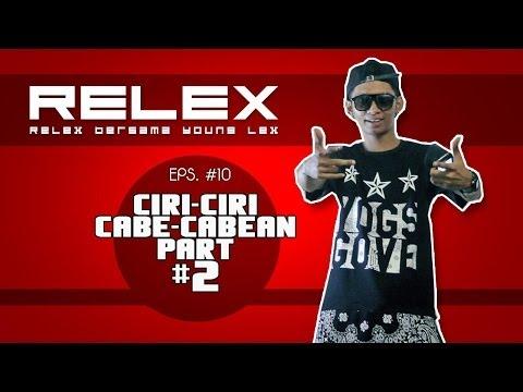 Relex Eps 10 - Cabe Cabean part 2