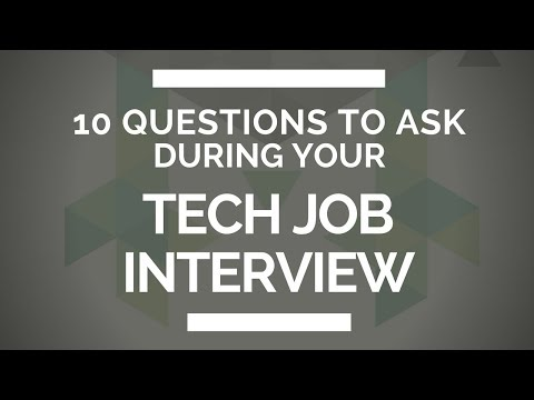 10 Questions You NEED to Ask During Your Tech Job Interview