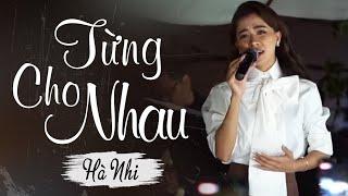 Hà Nhi - Từng Cho Nhau (Live at Mây Lang Thang)