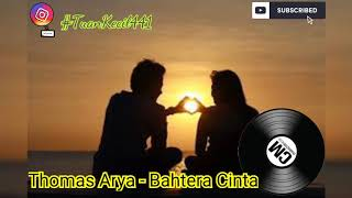 Lagu || Thomas Arya // Bahtera Cinta