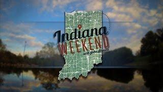 "Indiana Weekend - Episode 20 ""Hoosier Roadtrips"""