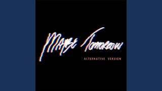 Maybe Tomorrow (Alternative Version)