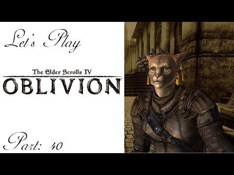 Let's Play The Elder Scrolls IV - Oblivion - Episode 40