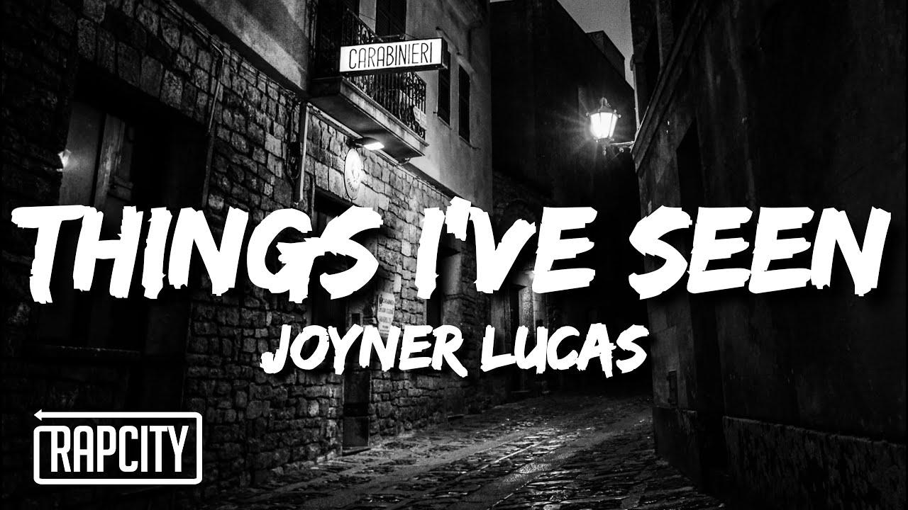 Joyner Lucas - Things I've Seen (Lyrics)