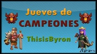 Jueves de campeones ThisisByron - Mundo Clash of Clans #203