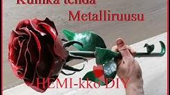 IKIRUUSU, Ruusu metallista. Tee se itse metallityö. HEMI-kko DIY