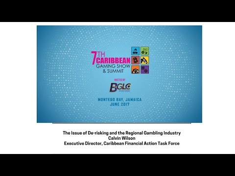 CGS 2017 Session 1 The Issue of De-Risking & The Regional Gambling Industry