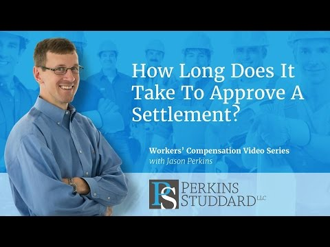 How Long Does It Take To Approve A Settlement?