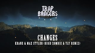 KRANE &amp Max Styler - Changes (High Zombie &amp YLY Remix)