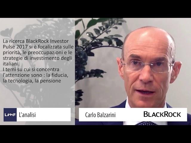 I risparmiatori e il loro futuro finanziario - Carlo Balzarini (BlackRock)
