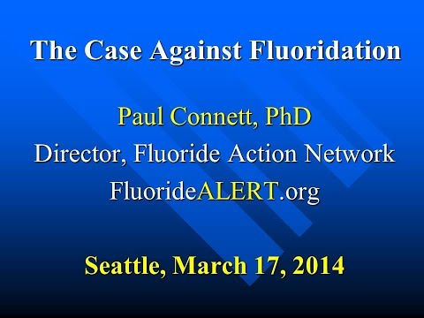 The Case Against Fluoridation - Dr. Paul Connett, PhD