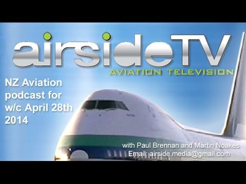 AirsideTV Aviation Podcast - Fortnight commencing April 28th 2014
