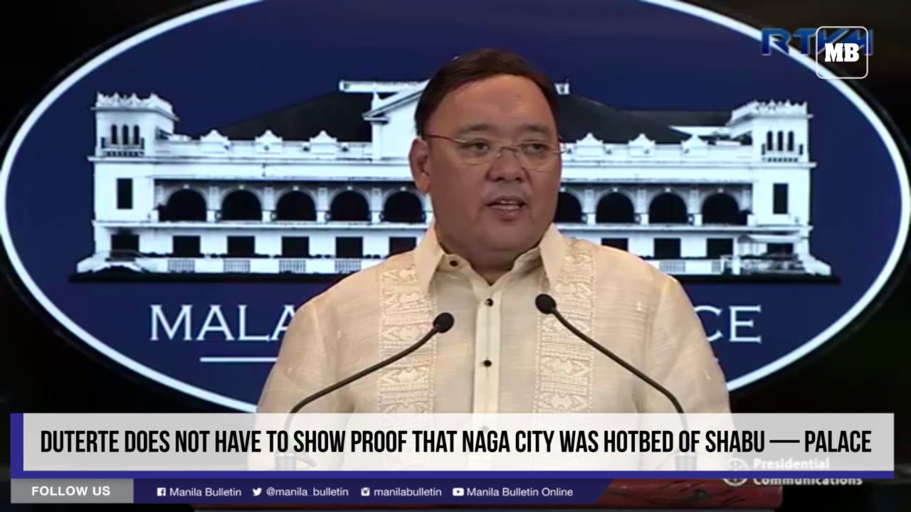 Duterte does not have to show proof that Naga City was hotbed of shabu — Palace