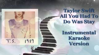 Taylor Swift - All You Had To Do Was Stay ( Instrumental Karaoke Version ) + Lyrics