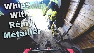 Whips and big jumps with Rémy Métailler