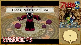 The Legend Of Zelda: Phantom Hourglass - Blaaz, Master Of Fire & The Phantom Hourglass - Episode 5
