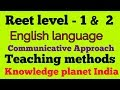 ENGLISH TEACHING METHOD || FOR DSSSB , RPSC 2ND GRADE, KVS ,NVS || COMMUNICATIVE APPROACH ||