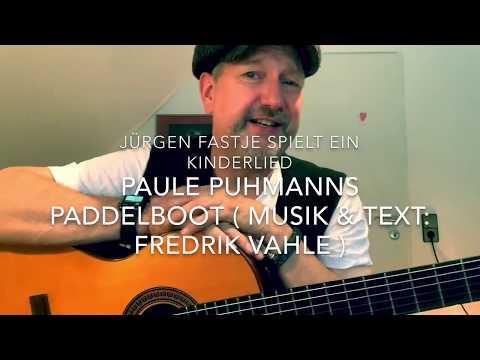 Paule Puhmanns Paddelboot ( Musik & Text: Fredrik Vahle ), hier von Jürgen Fastje gespielt !