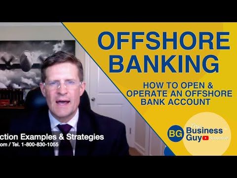 Offshore Banking: How Do You Open and Operate an Offshore Bank Account?