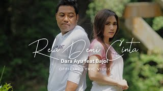Download Dara Ayu Ft. Bajol Ndanu - Rela Demi Cinta (Official Lyric Video)