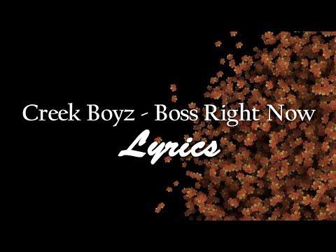 Creek Boyz - Boss Right Now Official Lyrics