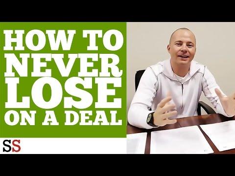 How to NEVER lose on a deal