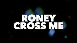 Roney - Cross Me (Lyric Video)