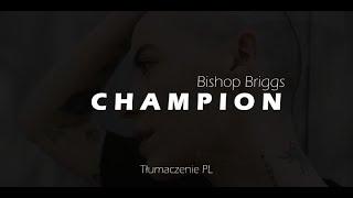 Bishop Briggs - Champion Tumaczenie PL