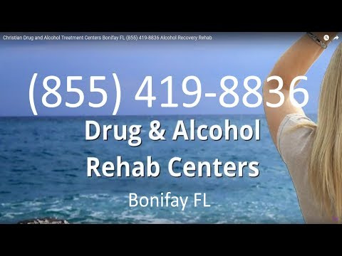 Christian Drug and Alcohol Treatment Centers Bonifay FL (855) 419-8836 Alcohol Recovery Rehab