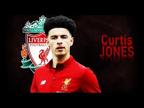 CURTIS JONES - Goals & Skills | Liverpool | 2019