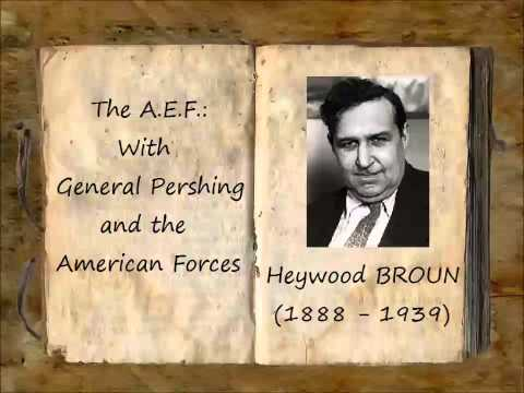 The A.E.F.: With General Pershing and the American Forces (FULL Audiobook)