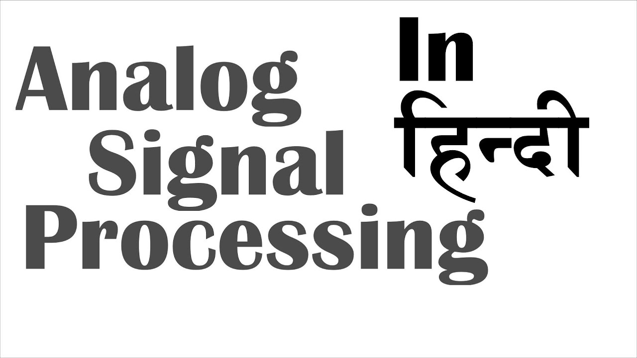 Og Signal Processing In Hindi
