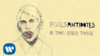 Foals - Two Steps Twice