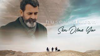 Sen Olme Yar  Huseyin Turan    - 2020 Resimi