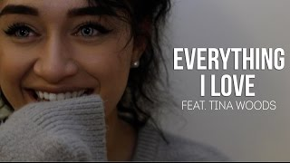Everything I Love ft. TooTurntTina