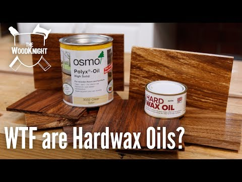 WTF are Hardwax Oils?