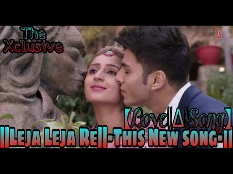 ||The xclusive song|| {{Leja Leja Re}} -This New love song-2018-9xm MTV bet's Sony mix xclusive song