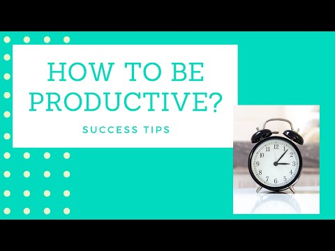 How to be Productive?