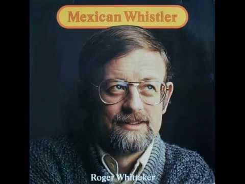 Roger Whittaker - Mexican Whistler (1977)