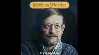 Roger Whittaker - Mexican Whistler (1977)