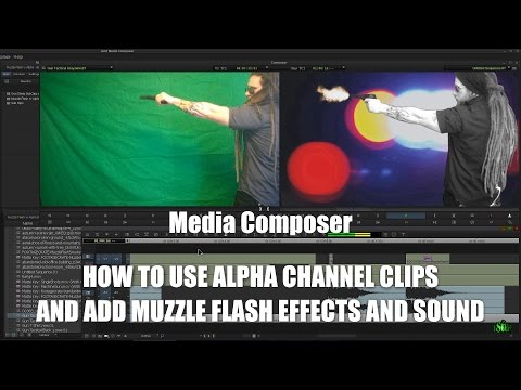 Media Composer - Alpha Channel Clips, Muzzle Flash Effects, and Sound (Create a Gun Fight Scene)