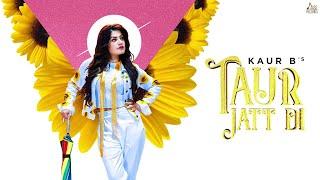 Taur Jatt Di Lyrical Kaur B Mixsingh New Punjabi Songs 2020 Jass Records