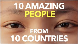 10 Amazing People from 10 Countries