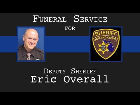 Funeral for Deputy Sheriff Eric Overall
