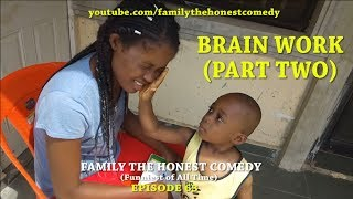 BRAIN WORK (Family The Honest Comedy)(Episode 63)