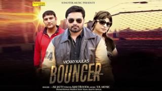Bouncer  Vicky Kajla, Sapna Chaudhary, A K Jatti,  Ajay Hooda   Haryanvi New Audio Song